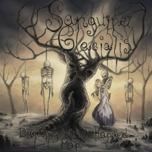 Sanguine Glacialis: Dancing With A Hanged Man