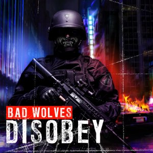 Bad Wolves: Disobey (Standard)