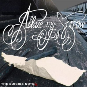 Скачать альбом Ablaze My Sorrow: The Suicide Note (EP) в Тас Икс (Tas Ix)