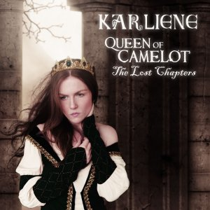 Karliene: Queen of Camelot: The Lost Chapters